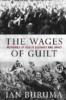 bokomslag The Wages of Guilt: Memories of War in Germany and Japan