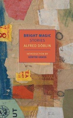 bokomslag Bright Magic: Stories