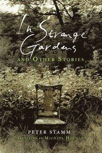 bokomslag In Strange Gardens and Other Stories