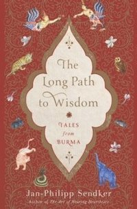 bokomslag The Long Path To Wisdom: Tales from Burma