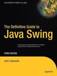 bokomslag The Definitive Guide to Java Swing 3rd Edition