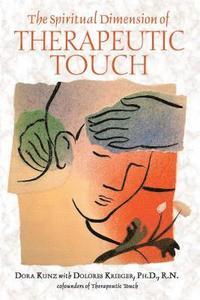 bokomslag The Spiritual Dimension of Therapeutic Touch