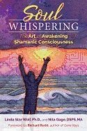 bokomslag Soul whispering - the art of awakening shamanic consciousness
