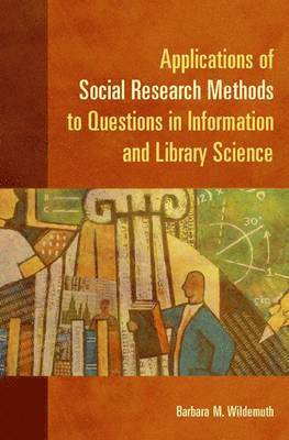 bokomslag Applications of Social Research Methods to Questions in Information and Library Science