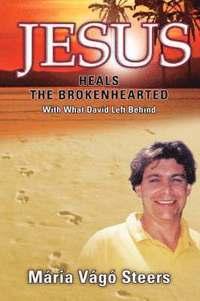 bokomslag Jesus Heals the Brokenhearted