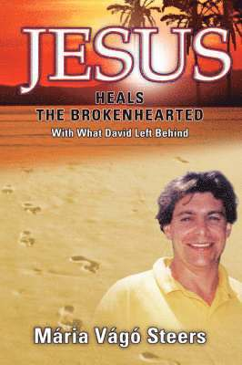 bokomslag Jesus Heals the Brokenhearted