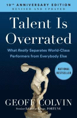 bokomslag Talent Is Overrated: What Really Separates World-Class Performers from Everybody Else