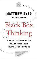 bokomslag Black Box Thinking: Why Most People Never Learn from Their Mistakes--But Some Do