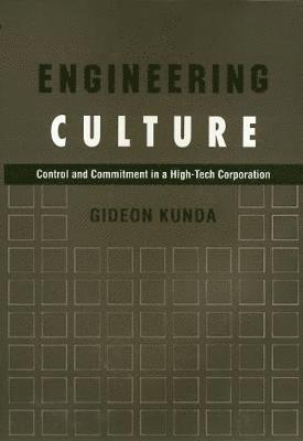 bokomslag Engineering Culture: Control and Commitment in a High-Tech Corporation