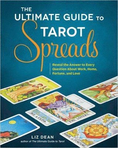 bokomslag The Ultimate Guide to Tarot Spreads
