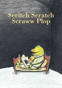 bokomslag Scritch Scratch Scraww Plop