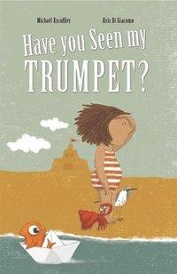 bokomslag Have You Seen My Trumpet?