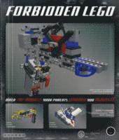 bokomslag Forbidden Lego: Build the Models Your Parents Warned You Against!