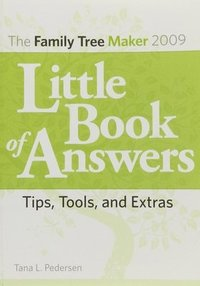 bokomslag Family Tree Maker 2009 Little Book of Answers: Tips, Tools, and Extras