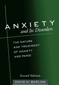 bokomslag Anxiety and Its Disorders, Second Edition: The Nature and Treatment of Anxiety and Panic