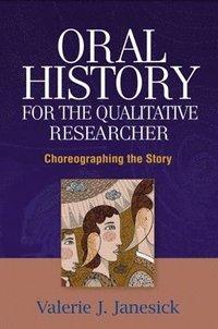 bokomslag Oral History for the Qualitative Researcher
