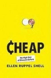 bokomslag Cheap : the high cost of discount culture