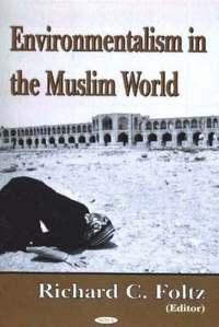 bokomslag Environmentalism in the Muslim World