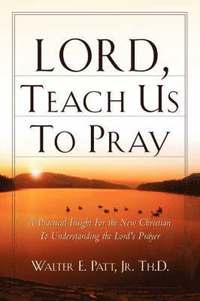 bokomslag Lord, Teach Us To Pray