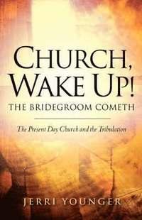 bokomslag Church, Wake Up! The Bridegroom Cometh