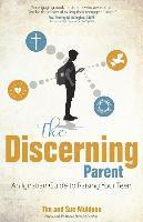 bokomslag Discerning parent - an ignatian guide to raising your teen