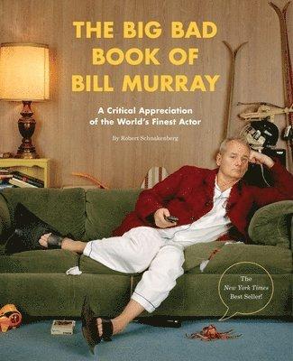 bokomslag The Big Bad Book of Bill Murray: A Critical Appreciation of the World's Finest Actor