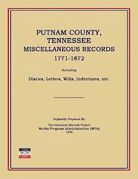 bokomslag Putnam County, Tennessee, Miscellaneous Records 1771-1872; Including Diaries, Letters, Wills, Indentures, Etc.