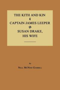 bokomslag The Kith and Kin of Captain James Leeper and Susan Drake, His Wife