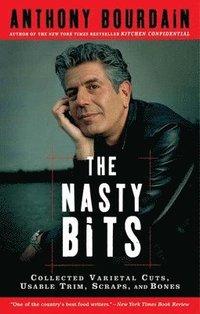 bokomslag The Nasty Bits: Collected Varietal Cuts, Usable Trim, Scraps, and Bones