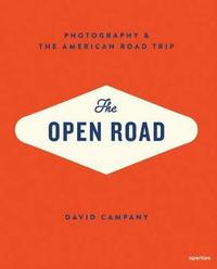 bokomslag The Open Road: Photography & the American Road Trip