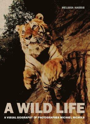 Wild life: a visual biography of photographer nick nichols - a visual biogr 1