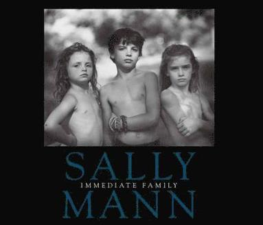 bokomslag Sally Mann: Immediate Family