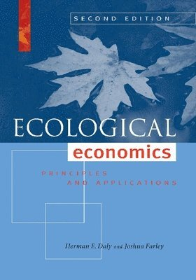 Ecological economics, second edition - principles and applications 1
