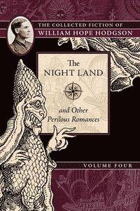 bokomslag The Night Land and Other Perilous Romances
