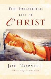 bokomslag The Identified Life of Christ
