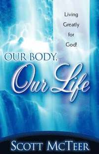 bokomslag Our Body, Our Life