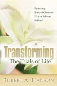 bokomslag Transforming The Trials of Life