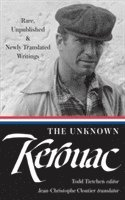bokomslag The Unknown Kerouac: Rare, Unpublished & Newly Translated Writings