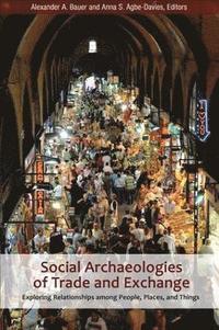 bokomslag Social Archaeologies of Trade and Exchange