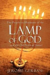 bokomslag The Prophetic Harmony of the Lamp of God