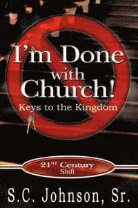 bokomslag I'm Done with Church !---Keys to the Kingdom