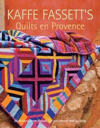 bokomslag Kaffe fassetts quilts en provence - 20 designs from rowan for patchwork and
