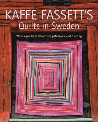 bokomslag Kaffe fassetts quilts in sweden - 20 designs from rowan for patchwork and q