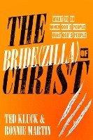 bokomslag The Bride(Zilla) of Christ