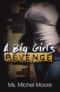 bokomslag A Big Girl's Revenge