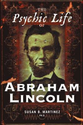 bokomslag The Psychic Life of Abraham Lincoln