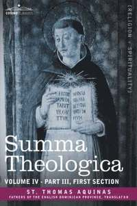 bokomslag Summa Theologica, Volume 4 (Part III, First Section)
