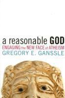 bokomslag A Reasonable God: Engaging the New Face of Atheism