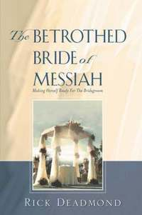 bokomslag The Betrothed Bride of Messiah