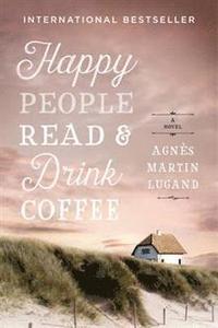 bokomslag Happy People Read and Drink Coffee